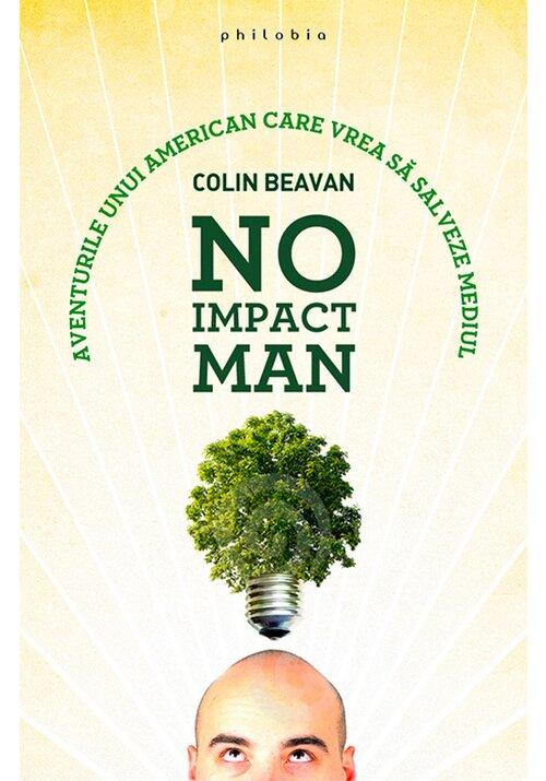 No Impact Man: aventurile unui american care vrea sa salveze mediul imagine librex.ro 2021
