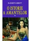 O ISTORIE A AMANTELOR  VOL. 1
