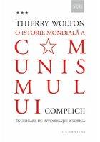 O istorie mondiala a comunismului. Incercare de investigatie istorica. Volumul III – Un adevar mai rau decat orice minciuna. Complicii