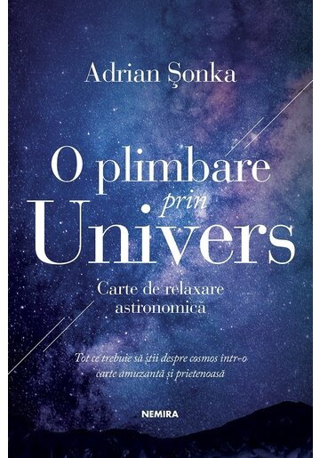 O plimbare prin Univers. Carte de relaxare astronomica