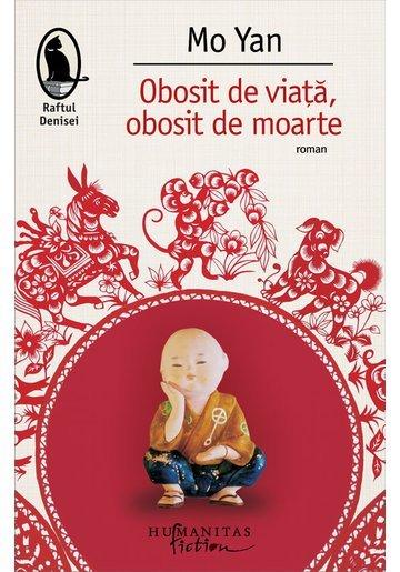 Obosit de viata, obosit de moarte - Mo Yan - Premiul Nobel pentru Literatura 2012