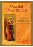 Oracolul INGERILOR. Contactarea ingerilor, pentru indrumare, inspiratie si iubire