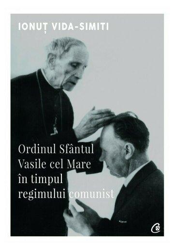 Ordinul Sfantul Vasile cel Mare in timpul regimului comunist