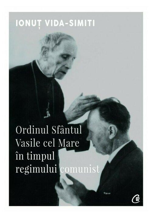 Ordinul Sfantul Vasile cel Mare in timpul regimului comunist imagine