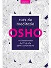 Osho. Curs de meditatie: Un antrenament de 21 de zile pentru constiinta