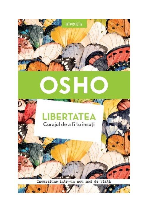 Osho. Libertatea. Curajul de a fi tu insuti image0