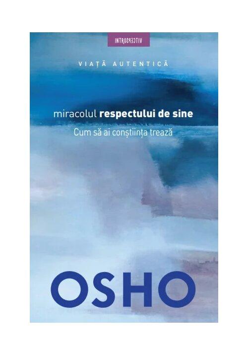 Osho. Miracolul respectului de sine. Cum sa ai constiinta treaza image0