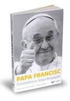 Papa Francisc. Convorbiri cu Jorge Bergoglio