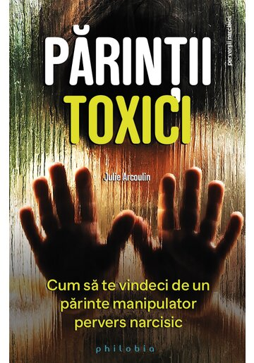 Parintii toxici: cum sa te vindeci de un parinte manipulator pervers narcisic
