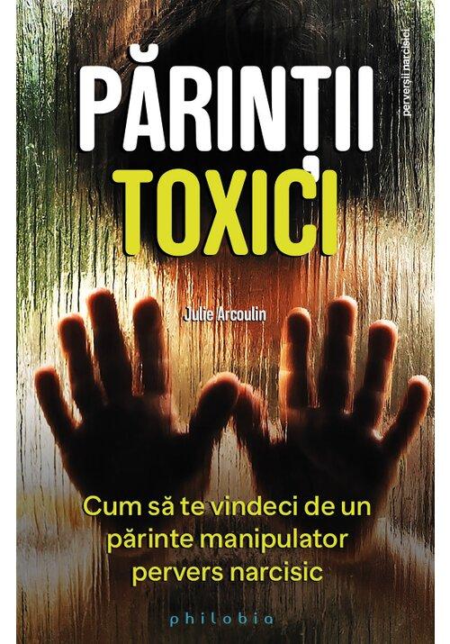 Parintii toxici: cum sa te vindeci de un parinte manipulator pervers narcisic imagine librex.ro 2021