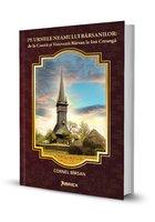 Pe urmele neamului Barsanilor: de la Cnezii si Voievozii Barsan la Ion Creanga