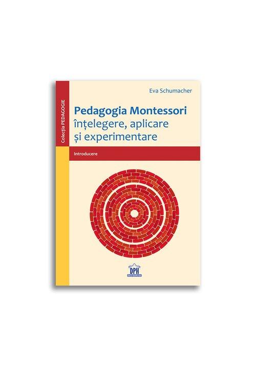 Pedagogia Montessori: Intelegere, aplicare si experimentare imagine