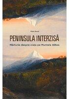 Peninsula interzisa: marturie despre viata la Muntele Athos