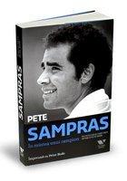 Pete Sampras - In mintea unui campion. Invataturile unei vieti petrecute in tenis