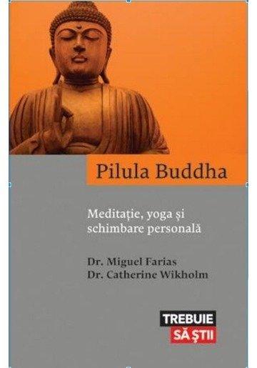 Pilula Buddha. Meditatie, yoga si schimbare personala