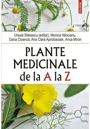 Plante medicinale de la A la Z (editia a IV-a revazuta si adaugita)
