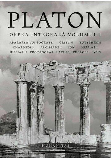 Platon ,Opera integrala - Volumul I
