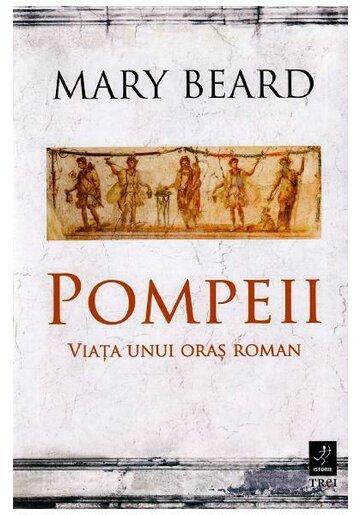 Pompeii, viata unui oras roman