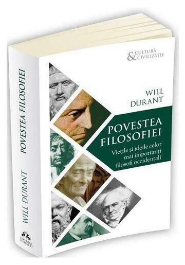 Povestea filosofiei: Vietile si ideile celor mai importanti filosofi occidentali