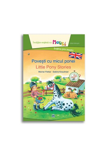 Povesti cu micul ponei - Little Pony Stories - Bilingv