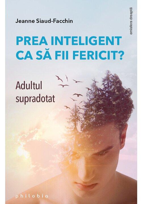 Prea inteligent ca sa fii fericit? Adultul supradotat imagine librex.ro 2021