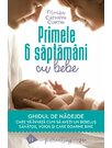 Primele 6 saptamani cu bebe