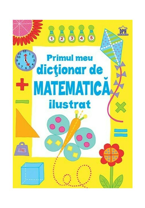 Primul meu dictionar de Matematica ilustrat imagine