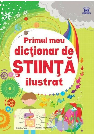 Primul meu dictionar de Stiinta ilustrat