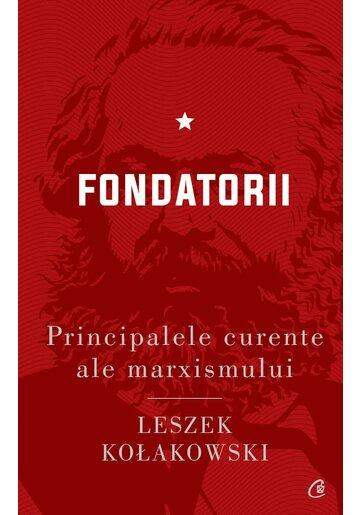 Principalele curente ale marxismului, vol. I. Fondatorii