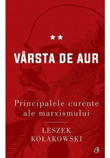 Principalele curente ale marxismului, vol. II. Varsta de aur