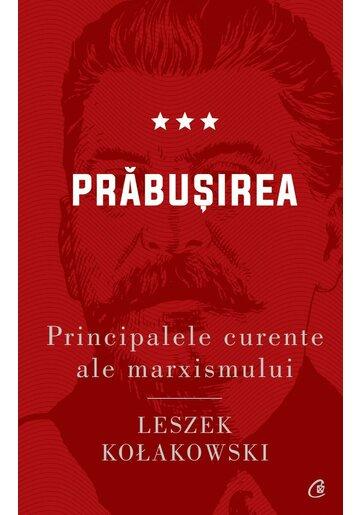 Principalele curente ale marxismului, vol. III. Prabusirea