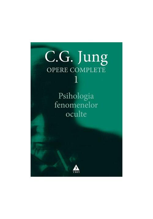 Psihologia fenomenelor oculte - Opere Complete, vol. 1