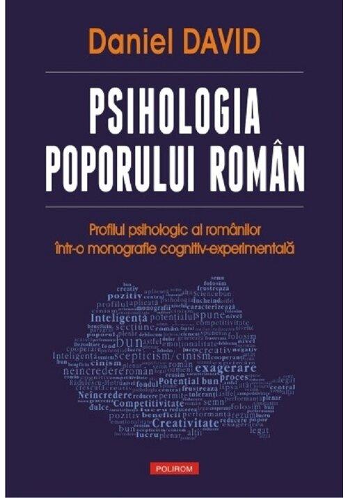 Psihologia poporului roman. Profilul psihologic al romanilor intr-o monografie cognitiv-experimentala imagine