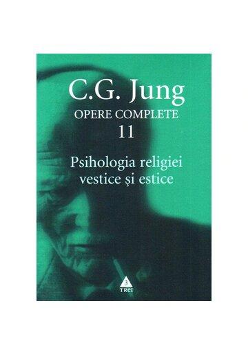 Psihologia religiei vestice si estice - Opere Complete, vol. 11