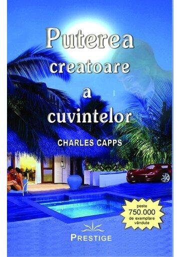 Puterea creatoare a cuvintelor - Charles Capps