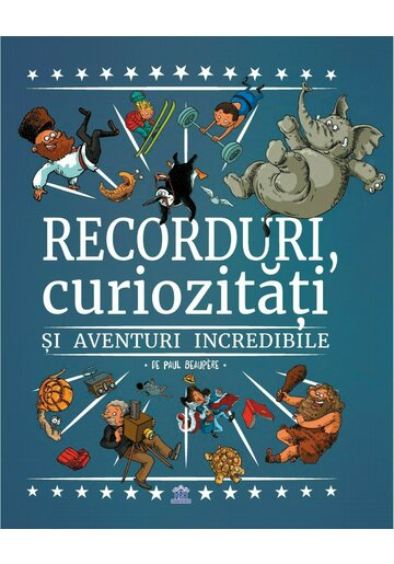 Recorduri, curiozitati si aventuri incredibile
