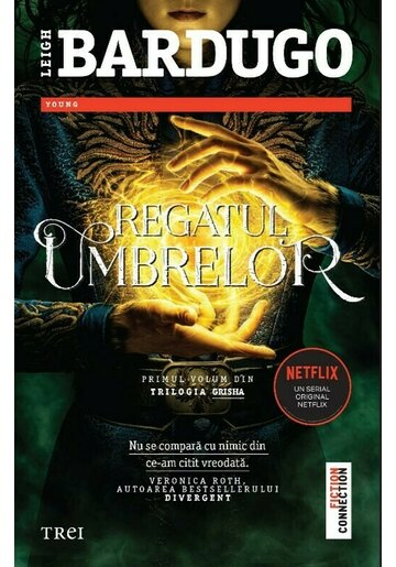 Regatul umbrelor/Shadow and Bone. Trilogia Grisha, Vol. 1