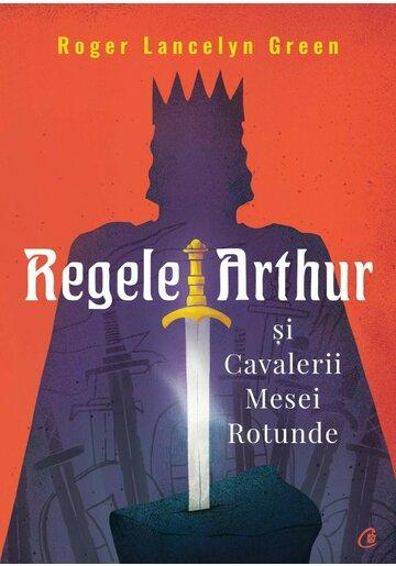 Regele Arthur și Cavalerii Mesei Rotunde