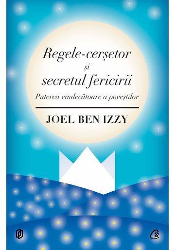 REGELE-CERSETOR SI SECRETUL FERICIRII