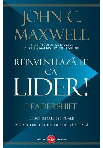 Reinventeaza-te ca lider!