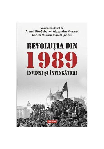 Revolutia din 1989. Invinsi si invingatori
