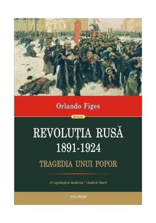 Revolutia Rusa (1891-1924). Tragedia unui popor imagine librex.ro 2021