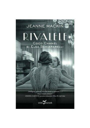 Rivalele. Coco Chanel si Elsa Schiaparelli