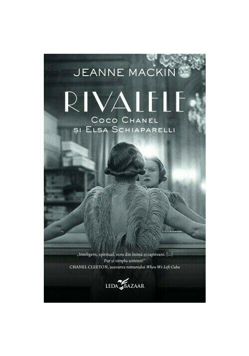 Rivalele. Coco Chanel si Elsa Schiaparelli imagine librex.ro 2021