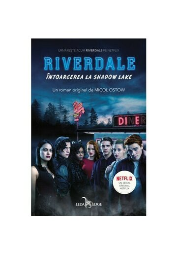 Riverdale. Intoarcerea la Shadow Lake