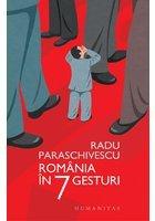 Romania in 7 gesturi