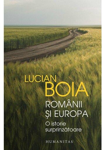 Romanii si Europa. O istorie surprinzatoare
