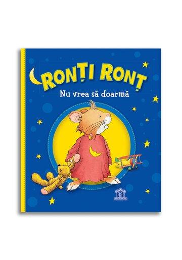 Ronti Ront nu vrea sa doarma