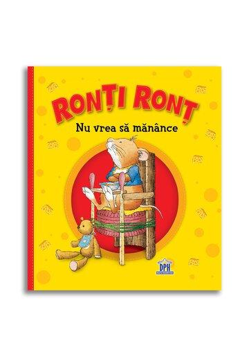 Ronti Ront nu vrea sa manance