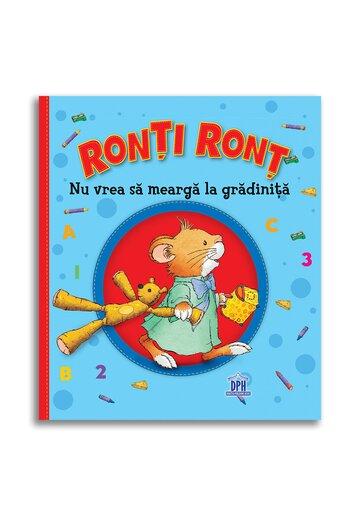 Ronti Ront nu vrea sa mearga la gradinita